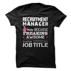 Awesome Recruitment Manager Shirts T-Shirts, Hoodies (22.99$ ==► Order Here!)