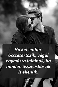 Ha két ember összetartozik, végül egymásra találnak, ha minden összeesküszik is ellenük. Quotations, Qoutes, Dont Break My Heart, Secret Love, Morning Greeting, My Heart Is Breaking, Happy Life, True Love, Love Story