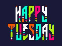 Happy Tuesday by Curt Rice Happy Tuesday Quotes, Tuesday Humor, Happy Friday, Work Quotes, Daily Quotes, Tuesday Greetings, Good Morning Wednesday, Morning Qoutes, Weekday Quotes