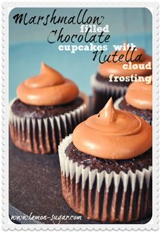 Marshmallow Filled Chocolate Cupcakes with Nutella Cloud Frosting
