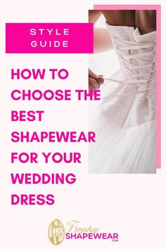 How To Choose The Best Shapewear For Your Wedding Dress Wedding Dress Types, Best Wedding Dresses, One Shoulder Wedding Dress, Hip Shaper, Shapewear For Wedding Dress, Wedding Underwear, Full Body Suit, Dress Cuts, Types Of Dresses