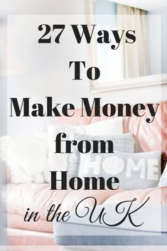 27 Ways to Make Money from Home in the UK/work from home jobs/make money online/. 27 Ways to Make Money from Home in the UK/work from home jobs/make money online/. Earn Money From Home, Earn Money Online, Make Money Blogging, Online Jobs, Money Tips, Way To Make Money, Saving Money, Money Fast, Money Budget