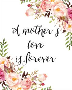A Mother's Love Is Forever Printable INSTANT DOWNLOAD by CraftMei
