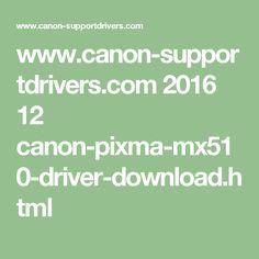 www.canon-supportdrivers.com 2016 12 canon-pixma-mx510-driver-download.html