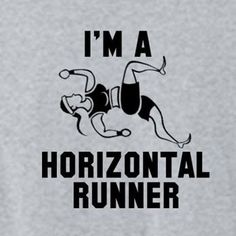 I'm a Horizontal Runner Funny Pitch Perfect Shirt $13.99