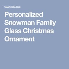 Personalized Snowman Family Glass Christmas Ornament