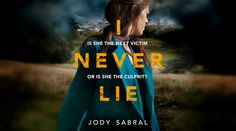 Blog Tour: I Never Lie – Jody Sabral – Extract and 4*Review