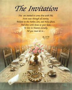 "The Invitation. BIBLE SCRIPTURE: Luke 14:23, ""And the lord said unto the servant, Go out into the highways and hedges, and compel them to come in, that my house may be filled."" - http://access-jesus.com/Luke/Luke_14.html"