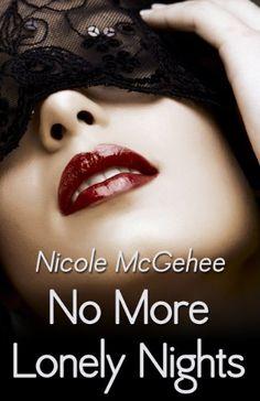 No More Lonely Nights by Nicole McGehee https://www.amazon.com/dp/B00CJYQB5S/ref=cm_sw_r_pi_dp_FGtAxbGHPYR97