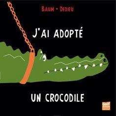 J'ai adopté un crocodile See You Later Alligator, Crocodiles, Album, New Books, School, Youth, Preschool, Reading, Behavior