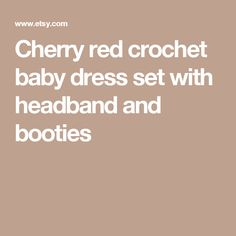 Cherry red crochet baby dress set with headband and booties