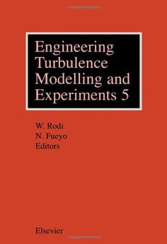 Engineering turbulence modelling and experiments 5 : proceedings of the 5th International Symposium on Engineering Turbulence Modelling and Measurements Mallorca, Spain, 16-18 September, 2002 / edited by W. Rodi, N. Fueyo