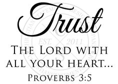 Trust the Lord with All Your Heart Proverbs 3:5 Vinyl Wall Statement Decal. Christian Statements has the largest selection of scripture, faith, and inspirational wall decals!