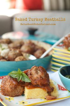 Love, Comfort and Baked Turkey Meatballs - Reluctant Entertainer