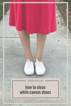 How to Clean White Canvas Shoes - Rooms Need Love How To Clean White Sneakers, White Sneakers Outfit, Keds Sneakers, Clean Shoes, Cleaning White Canvas Shoes, Clean Canvas Shoes, White Keds, Shoe Room, White Tennis Shoes