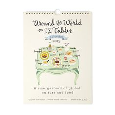 "Keep track of the days of 2015 while learning about global cuisines with this ""Around the World on 12 Tables"" calendar. $24"