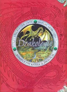 Drakologie - kompletní kniha o dracích - Dugald Steer   Databáze knih Tibetan Dragon, Dragon Skin, Dragon Scale, Books For Boys, Novelty Items, Book Title, Life Cycles, Riddles, Draco
