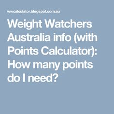 Weight Watchers Australia info (with Points Calculator): How many points do I need?