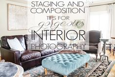 Photography Tips: Staging and Composition l Staging and composition tips for gorgeous interior photography - maisondepax.porch.com