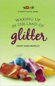 Waking up in the Land of Glitter (Crafty Chica Series)