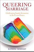 Queering marriage : challenging family formation in the United States @ 306.84 K57 2014