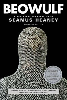 Beowulf: A New Verse Translation (Bilingual Edition) by Seamus Heaney (still working on this one. Seamus Heaney, British Literature, English Literature, Classic Literature, Better Books, Beowulf, Beautiful Book Covers, Thing 1, Verse