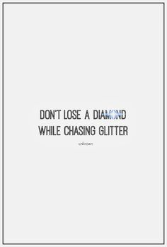 Don't lose a diamond while chasing glitter. God is the diamond and everything else is glitter. The Words, Cool Words, Words Quotes, Me Quotes, Funny Quotes, Sayings, Daily Quotes, Crush Quotes, Great Quotes