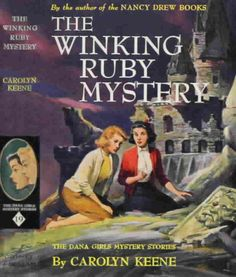 The Winking Ruby Mystery (The Dana Girls Mystery Stories, No. Nancy Drew Mysteries, Cozy Mysteries, Mystery Stories, Mystery Books, Detective, Books To Read, My Books, Books For Teens, Teen Books