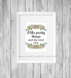 I Like Pretty Things and the Word Fuck Cross Stitch Pattern, Subversive Cross Stitch Pattern Funny, Wreath Cross Stitch Pattern Modern, PDF