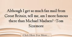 Tom Sizemore Quotes About Famous - 21427