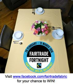 Fairtrade Fortnight Tablecloth and flowers prize - win at www.facebok.com/fairtradefabric #fairtradefortnight #fairtrade #youeattheyeat