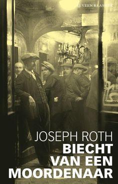 LJ Veen Klassiek - Biecht van een moordenaar, Joseph Roth