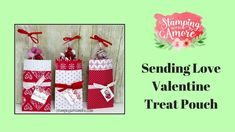 Sending Love Valentine Treat Pouch! Quick & Easy, But Oh so cute!