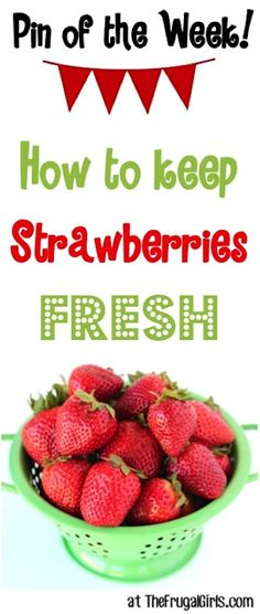 Pin of the Week: How to Keep Strawberries Fresh!