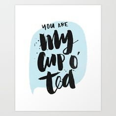 Buy My cup o' tea Art Print by Matthew Taylor Wilson. Worldwide shipping available at Society6.com. Just one of millions of high quality products available.