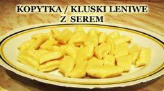 KOPYTKA / KLUSKI LENIWE Z SEREM - SEKRETY łatwej kuchni - przepis