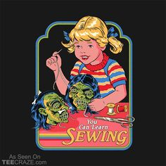 79d2e9d3b6 You Can Learn Sewing T-Shirt #TeeCraze #Horror Learn Sewing, Learn To