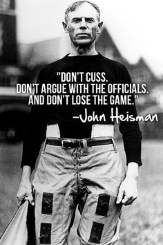 Some words of wisdom from John Heisman. There are some current athletes who are in dire need of listening to these words : Some words of wisdom from John Heisman. There are some current athletes who are in dire need of listening to these words. Great Sports Quotes, Sport Quotes, American Football, College Football Coaches, Softball Coach, Football Quotes, Football Prayer, Nfl Quotes, Football Banner