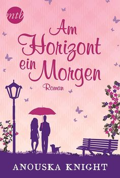 Am Horizont ein Morgen (MIRA Star Bestseller Autoren Romance) eBook: Anouska Knight, Ivonne Senn: Amazon.de: Kindle-Shop