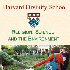 Religion, Science, and the Environment - Harvard Divinity School...: Religion, Science, and the Environment -… #ReligionampSpirituality