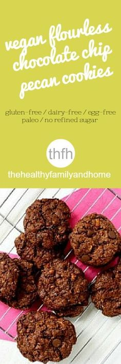 Clean Eating Vegan Flourless Chocolate Chip Pecan Cookies...made with clean ingredients and they're vegan, gluten-free, grain-free, dairy-free, egg-free, paleo-friendly and contain no refined sugar | The Healthy Family and Home | #vegan #glutenfree #clean
