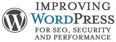 5 Basic Tips to Improve WordPress for SEO and the User Experience