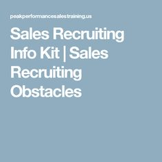 Sales Recruiting Info Kit | Sales Recruiting Obstacles