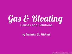 Got gas and bloating? Learn how to figure out what is causing it and how to adjust your diet to be gas and bloat free! www.RadianceCentral.com