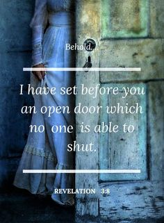 Bible Verses:Behold, I have set before you an open door which no man is able to shut - Revelation Biblical Quotes, Bible Verses Quotes, Bible Scriptures, Spiritual Quotes, Faith Quotes, Jesus Quotes, Adonai Elohim, Motivation Positive, Jesus Christus
