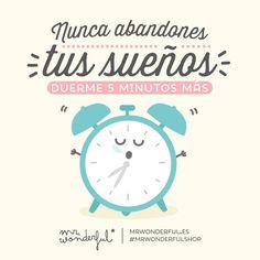 Esos 5 minutos más pueden significar mucho en tus sueños. #mrwonderful #quote