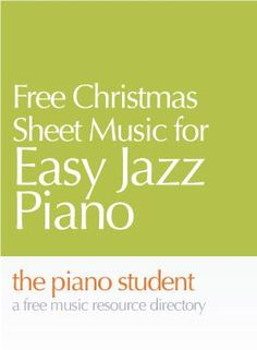 Free Christmas Sheet Music for Easy Jazz Piano - https://thepianostudent.wordpress.com/2008/09/27/free-christmas-sheet-music-for-jazz-piano/