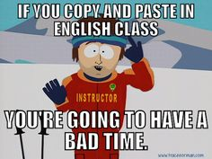 Ways to Use Memes to Connect With Students If you copy & paste in class, you're gonna have a bad time.If you copy & paste in class, you're gonna have a bad time. Classroom Humor, High School Classroom, English Classroom, Teacher Humor, Classroom Posters, Classroom Ideas, Classroom Procedures, School Posters, Classroom Organization