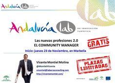 El próximo jueves 23 de Noviembre comenzamos en la sede de Andalucía Lab en Marbella, la segunda y última edición en 2017 del monográfico dedicado a las nuevas profesiones 2.0 y, en especial, a la figura del Community Manager.  Aunque siempre lo recuerdo, también siempre hay quien se despista... es GRATUITO, las plazas son LIMITADAS y tenéis que reservar la vuestra en https://www.andalucialab.org/eventos/las-nuevas-profesiones-2-0-community-managersesion-tarde/ (aún hay disponibles... pero…