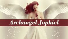 "Archangel Jophiel is one of the seven principal archangels. Her name's meaning is ""Beauty of God"". Her name tells us that she is the angel of beauty."